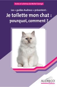 Couverture du livre Je toilette mon chat, pourquoi,comment ?