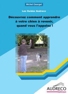 : Découvrez comment apprendre à votre chien à revenir, quand vous l'appelez!